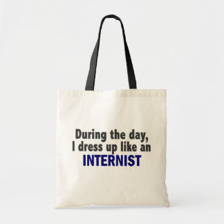 During The Day I Dress Up Like An Internist Bags