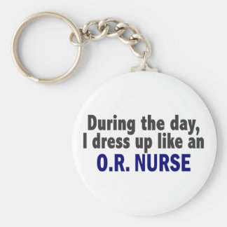 During The Day I Dress Up Like An O.R. Nurse Key Ring