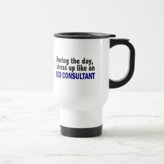 During The Day I Dress Up Like An SEO Consultant Stainless Steel Travel Mug