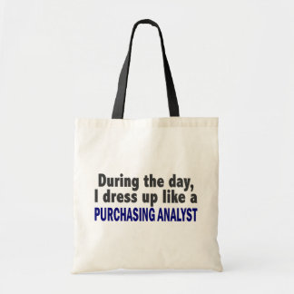 During The Day I Dress Up Like Purchasing Analyst Canvas Bags