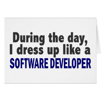 During The Day I Dress Up Like Software Developer Cards