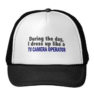 During The Day I Dress Up Like TV Camera Operator Hat