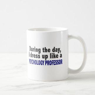 During The Day I Dress Up Psychology Professor Coffee Mug