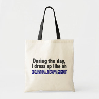 During The Day Occupational Therapy Assistant Budget Tote Bag