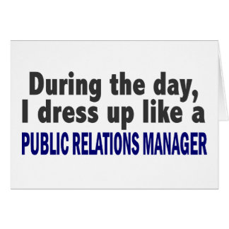 During The Day Public Relations Manager Greeting Cards