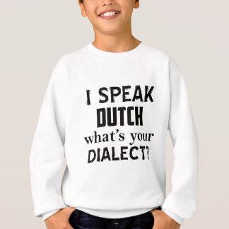 Dutch dialect design sweatshirt