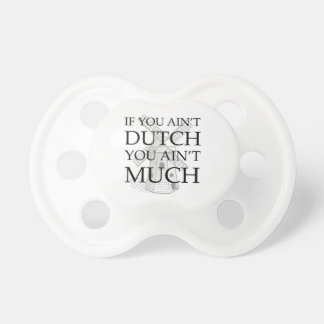 Dutch Wear to show off your Dutch pride Baby Pacifiers