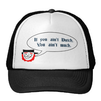 Dutchmen Saying Trucker Hat