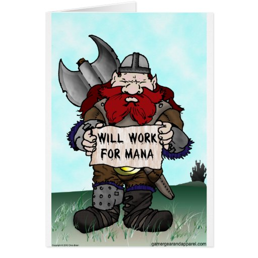Dwarf: Will Work for Mana Card
