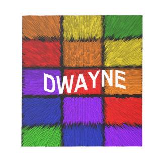 DWAYNE NOTEPAD