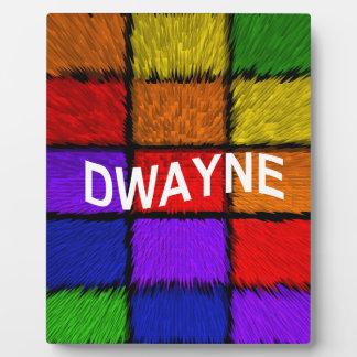DWAYNE PLAQUE