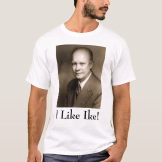 Dwight D Eisenhower, I Like Ike! T-Shirt