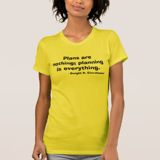 Dwight Eisenhower Quote T-Shirt