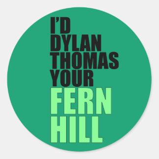 Dylan Thomas, Fern Hill Round Sticker