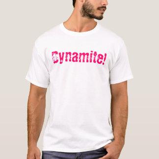 dynamite! T-Shirt