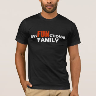 DysFUNctional Family T-Shirt