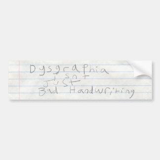 Dysgraphia isn't just bad handwriting (v2) bumper sticker