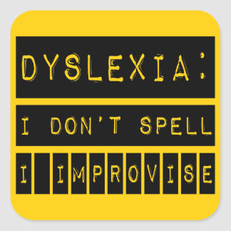 Dyslexia: I don't Spell - I Improvise - Dyslexic Square Sticker