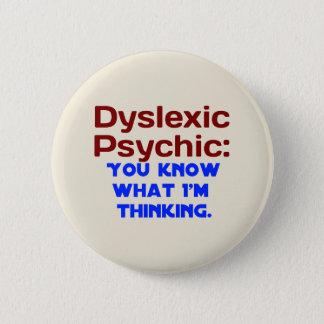 Dyslexic Psychic 6 Cm Round Badge