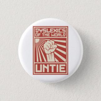 Dyslexics of the World UNTIE 3 Cm Round Badge