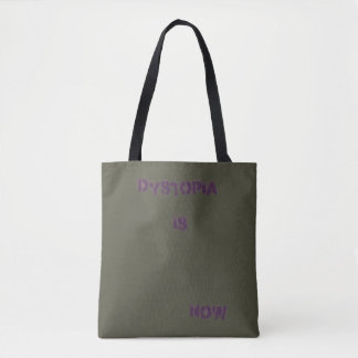 dystopia is now tote bag