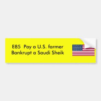 E85 - Bankrupt a Saudi Sheik Bumper Sticker
