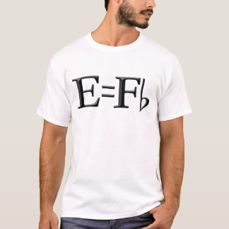 E=f flat for light colors T-Shirt