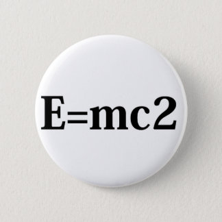 E=MC2 6 CM ROUND BADGE