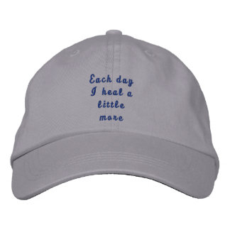 Each day I heal a little more Embroidered Hat