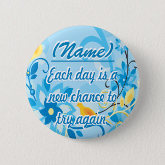 Each Day is a New Chance 6 Cm Round Badge