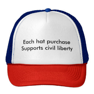 Each hat purchase supports civil liberty
