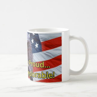 EAGLE- DEPLORABLY PROUD OF BEING DEPLORABLE! COFFEE MUG