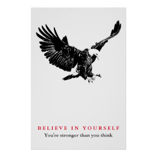 Eagle Motivational Confidence Believe in Yourself Poster