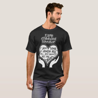 Early Childhood Educator Yo Should See My Heart T-Shirt