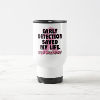 Early Detection Saves Lives Breast Cancer Design Stainless Steel Travel Mug