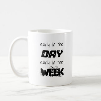 Early In The... Coffee Mug