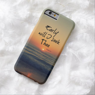 Early Will I seek Thee Bible Verse with Ocean Barely There iPhone 6 Case