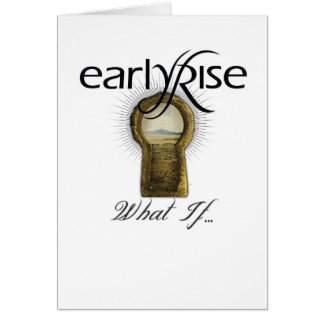 EarlyRise What If Design 1 Greeting Card