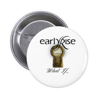 EarlyRise What If Design 1 Pinback Buttons