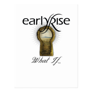 "EarlyRise ""What If"" Design 1 Postcard"