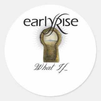 """EarlyRise """"What If"""" Design 1 Round Sticker"""