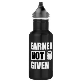 Earned not Give fitness water bottle