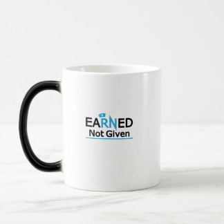 eaRNed Not Given  National Nurse Pride RN Magic Mug