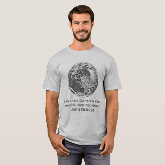 Earth 12 - Love the Earth as you would love... T-Shirt