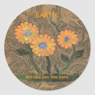 Earth. Act like you live here flower stickers