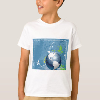 Earth ~ Cree Indian Proverb T-Shirt
