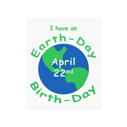 Earth Day Birthday Canvas Prints