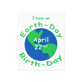 Earth Day Birthday Canvas Prints