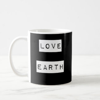 Earth Day Environmentalist Eco Gift Coffee Mug