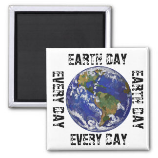 Earth Day Every Day Magnet